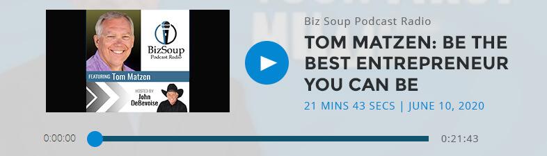 Tom Matzen: Be The Best Entrepreneu You Can Be